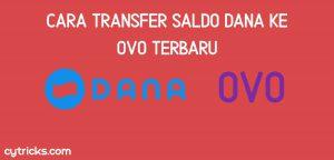 Cara Transfer Saldo Dana Ke OVO 2021 TERBARU