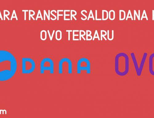 Ini Dia!! Cara Transfer Saldo Dana Ke OVO TERBARU 2020