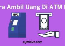 [UPDATE] Cara Ambil Uang Di ATM BRI 2021 Lengkap Dan Mudah