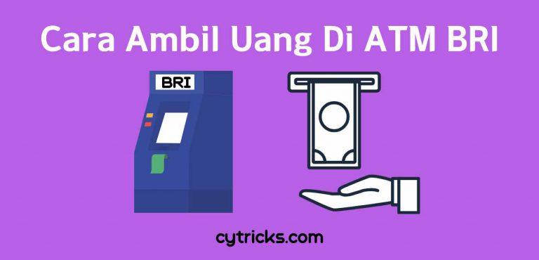 Cara Ambil Uang Di ATM BRI Terbaru 2020