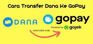 Cara Transfer Dana Ke GoPay