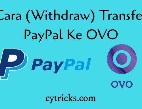 Ini Dia!! Cara Transfer PayPal ke OVO 2020, WITHDRAW LANCAR