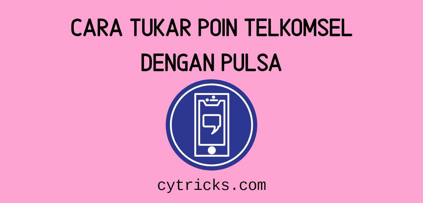 Cara Tukar POIN Telkomsel Dengan Pulsa 2020
