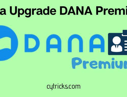 Ini Dia Cara Upgrade DANA Premium 2021 Langsung BERHASIL!!