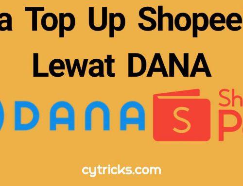 [TERBARU] Cara Top Up ShopeePay Lewat DANA PASTI BERHASIL