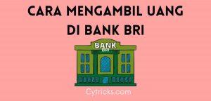Cara Mengambil Uang Di Bank BRI